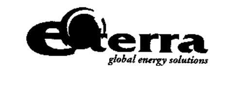 E TERRA GLOBAL ENERGY SOLUTIONS