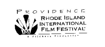 PROVIDENCE RHODE ISLAND INTERNATIONAL FILM FESTIVAL A FLICKERS PRODUCTION