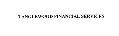 TANGLEWOOD FINANCIAL SERVICES