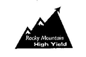 ROCKY MOUNTAIN HIGH YIELD