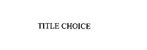 TITLE CHOICE