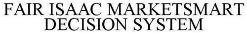 FAIR ISAAC MARKETSMART DECISION SYSTEM