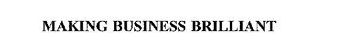 MAKING BUSINESS BRILLIANT