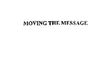 MOVING THE MESSAGE