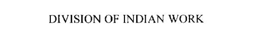 DIVISION OF INDIAN WORK