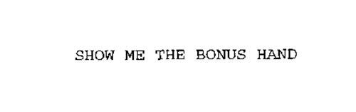SHOW ME THE BONUS HAND