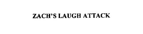 ZACH'S LAUGH ATTACK