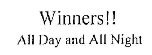 WINNERS!! ALL DAY AND ALL NIGHT