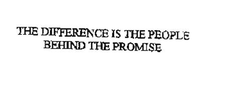 THE DIFFERENCE IS THE PEOPLE BEHIND THE PROMISE