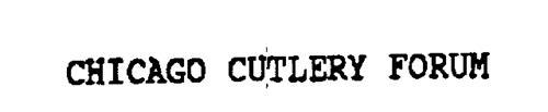 CHICAGO CUTLERY FORUM