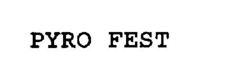 PYRO FEST