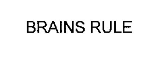 BRAINS RULE