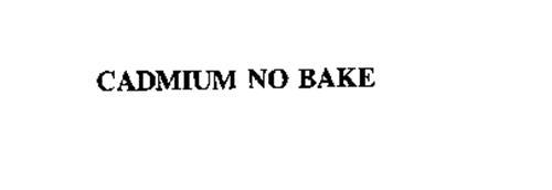CADMIUM NO BAKE