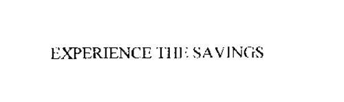 EXPERIENCE THE SAVINGS