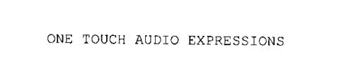 ONE TOUCH AUDIO EXPRESSIONS