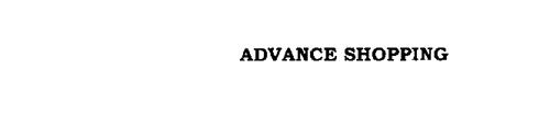 ADVANCE SHOPPING