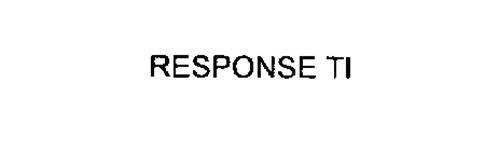 RESPONSE TI