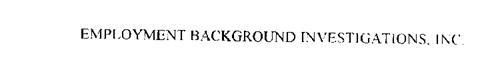EMPLOYMENT BACKGROUND INVESTIGATIONS, INC.