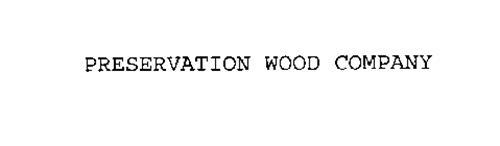 PRESERVATION WOOD COMPANY