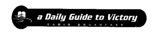 A DAILY GUIDE TO VICTORY RADIO BROADCAST