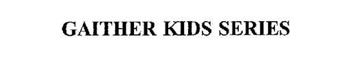 GAITHER KIDS SERIES