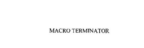 MACRO TERMINATOR