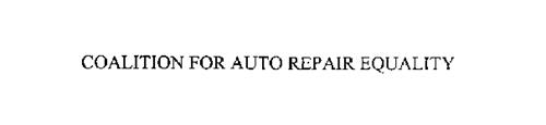 COALITION FOR AUTO REPAIR EQUALITY
