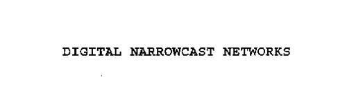 DIGITAL NARROWCAST NETWORKS