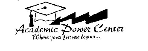ACADEMIC POWER CENTER WHERE YOUR FUTURE BEGINS...