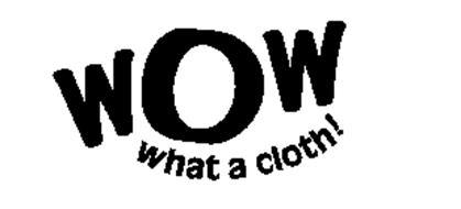 WOW WHAT A CLOTH!