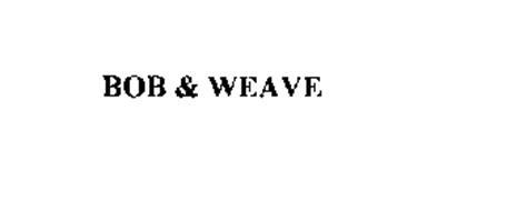 BOB & WEAVE