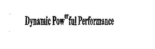 DYNAMIC POWERFUL PERFORMANCE