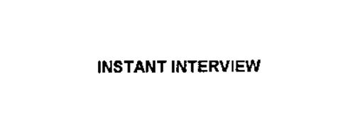 INSTANT INTERVIEW