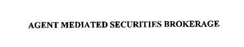 AGENT MEDIATED SECURITIES BROKERAGE