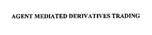 AGENT MEDIATED DERIVATIVES TRADING