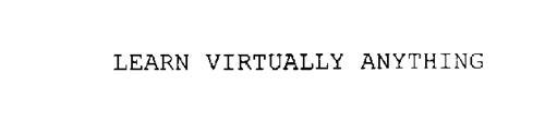 LEARN VIRTUALLY ANYTHING