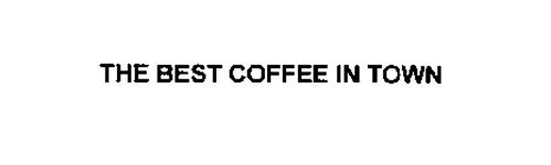 THE BEST COFFEE IN TOWN