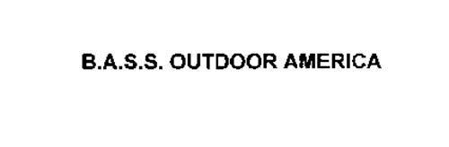 B.A.S.S. OUTDOOR AMERICA