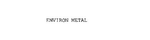 ENVIRON METAL