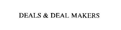 DEALS & DEAL MAKERS