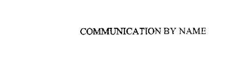 COMMUNICATION BY NAME
