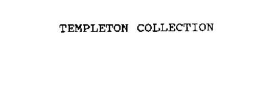 TEMPLETON COLLECTION