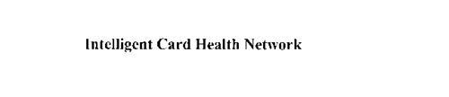 INTELLIGENT CARD HEALTH NETWORK