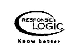 RESPONSE LOGIC KNOW BETTER