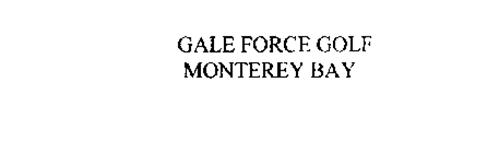 GALE FORCE GOLF MONTEREY BAY