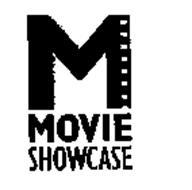 M MOVIE SHOWCASE