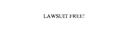 LAWSUIT FREE!