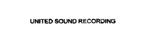 UNITED SOUND RECORDING