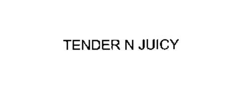 TENDER N JUICY