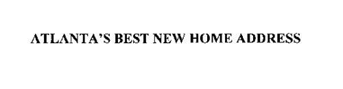 ATLANTA'S BEST NEW HOME ADDRESS
